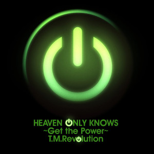 HEAVEN_ONLY_KNOWS_~Get_the_Power~_-_Single